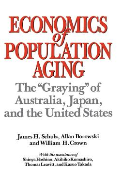 Image for Economics of Population Aging: The Graying of Australia, Japan, and the United States