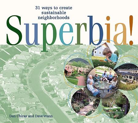 Image for Superbia: 31 Ways to Create Sustainable Neighborhoods