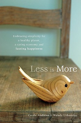 Image for Less is More: Embracing Simplicity for a Healthy Planet, a Caring Economy and Lasting Happiness