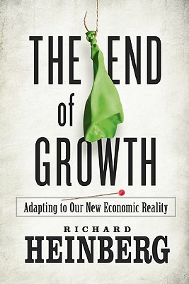 Image for The End of Growth: Adapting to Our New Economic Reality
