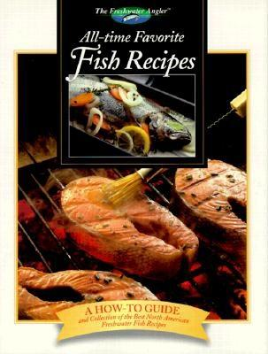 Image for All-Time Favorite Fish Recipes (Freshwater Angler Series)