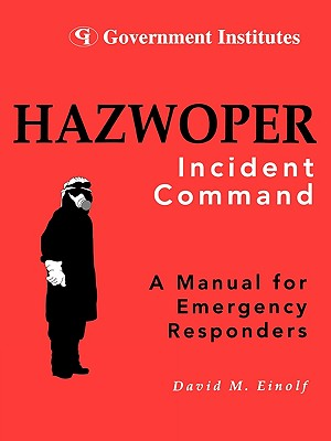 HAZWOPER: Incident Command, Einolf, David M.