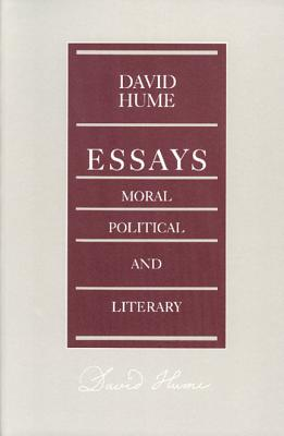 Essays: Moral, Political, and Literary (Liberty Classics), Hume, David