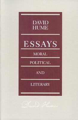 Essays: Moral, Political, and Literary (Liberty Classics), Hume, David
