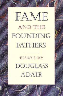 Fame and the Founding Fathers, Adair, Douglass