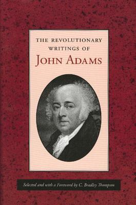THE REVOLUTIONARY WRITINGS OF JOHN ADAMS, Adams, John