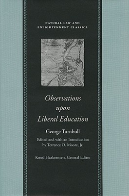Observations upon Liberal Education, in All Its Branches, GEORGE TURNBULL, TERRENCE O. MOORE