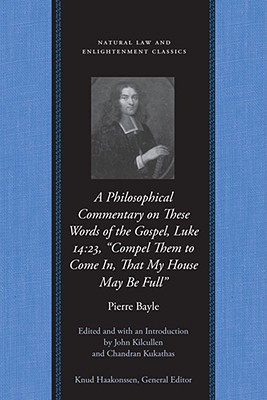 A Philosophical Commentary on These Words of the Gospel (Natural Law Paper), Bayle, Pierre