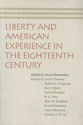 Liberty and American Experience in the Eighteenth Century, Womersley, David