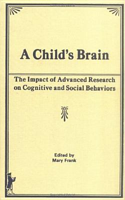 Image for A Child's Brain: The Impact of Advanced Research on Cognitive and Social Behavior (Journal of Children in Contemporary Society)