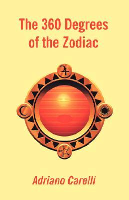 The 360 Degrees of the Zodiac, Adriano Carelli
