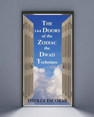 Image for The 144 Doors of the Zodiac: the Dwad Technique