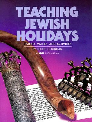 Image for Teaching Jewish Holidays: History, Values, And Activities