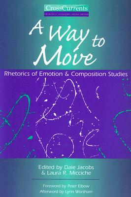 Image for A Way to Move: Rhetorics of Emotion and Composition Studies