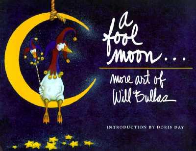 A Fool Moon: More Art of Will Bullas, Bullas, Will
