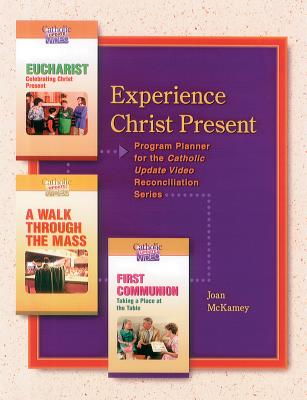 Experience Christ Present: Program Planner for the Catholic (Update Video Eucharist)
