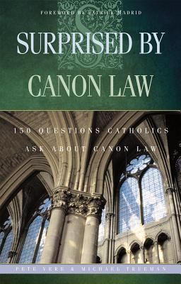 Image for Surprised by Canon Law: 150 Questions Catholics Ask about Canon Law