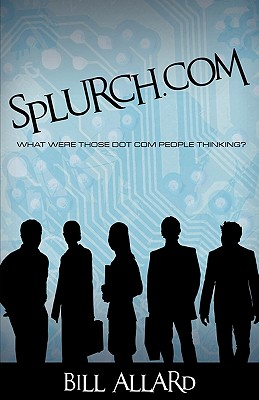 Splurch.com, Allard, Bill