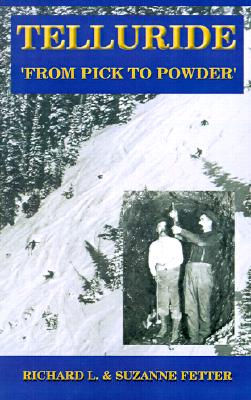 Image for Telluride: From Pick to Powder