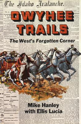 Image for Owyhee Trails: The West's Forgotten Corner