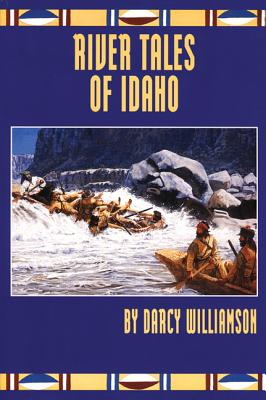 River Tales of Idaho, Darcy Williamson