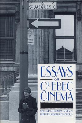 Essays on Quebec Cinema, Donohoe, Joseph, Ed.