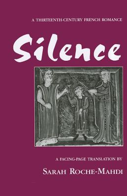 Image for Silence: A Thirteenth-Century French Romance (Medieval Texts and Studies)