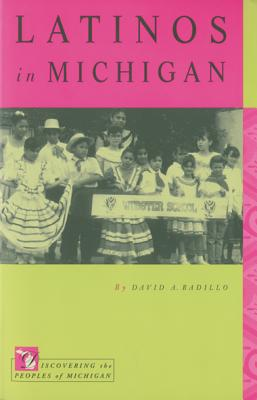 Image for Latinos in Michigan (Discovering the Peoples of Michigan)