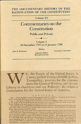 Image for The Documentary History of the Ratification of the Constitution, Volume XV: Commentaries on the Constitution, Public and Private: Volume 3, 18 December to 31 January 1788
