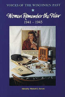 Image for Women Remember the War, 1941-1945 (Voices of the Wisconsin Past)