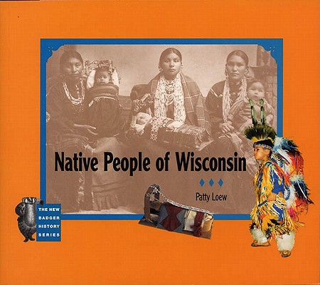 Image for Native People of Wisconsin (New Badger History)