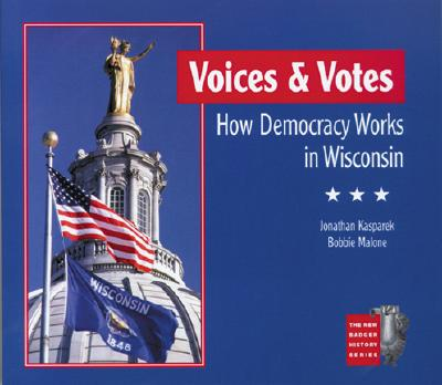 Image for Voices and Votes: How Democracy Works in Wisconsin (New Badger History)