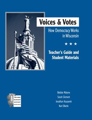 Image for Voices and Votes: How Democracy Works in Wisconsin TG (New Badger History)