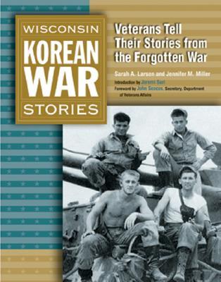 Image for Wisconsin Korean War Stories: Veterans Tell Their Stories from the Forgotten War