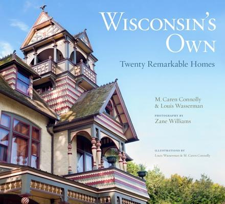 Image for Wisconsin?s Own: Twenty Remarkable Homes
