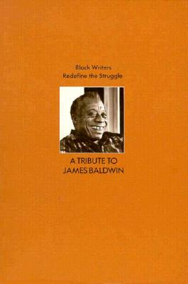 Image for Black Writers Redefine the Struggle: A Tribute to James Baldwin