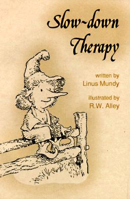 Slow Down Therapy (Elf Self Help), Linus Mundy