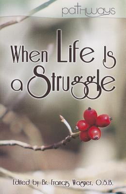 """When Life Is a Struggle (Pathways), """"Wagner, Francis"""""""