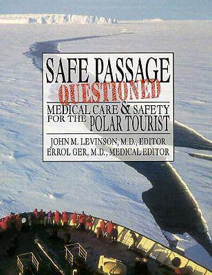 Image for Safe Passage Questioned : Medical Care & Safety for the Polar Tourist