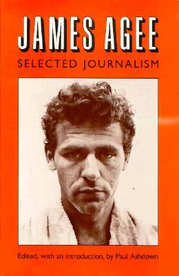 Image for James Agee, Selected Journalism
