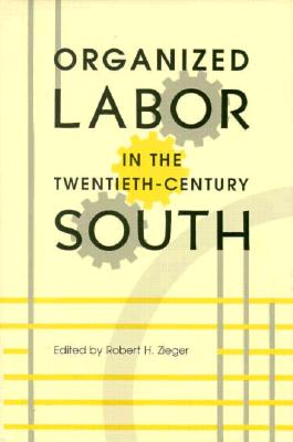 Image for Organized Labor in the Twentieth-Century South
