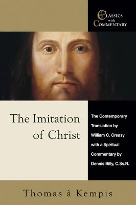 The Imitation of Christ Thomas a Kempis: A Spiritual Commentary And Reader's Guide, DENNIS JOSEPH BILLY