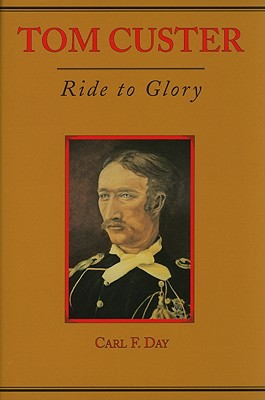 Image for Tom Custer: Ride To Glory