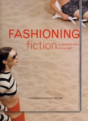 Image for Fashioning Fiction In Photography Since 1990