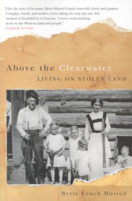 Above the Clearwater: Living on Stolen Land, Husted, Bette Lynch