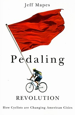 Image for Pedaling Revolution: How Cyclists Are Changing American Cities