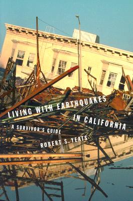 Image for Living with Earthquakes in California: A Survivor's Guide