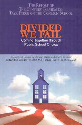 Image for Divided We Fail: Coming Together through Public School Choice