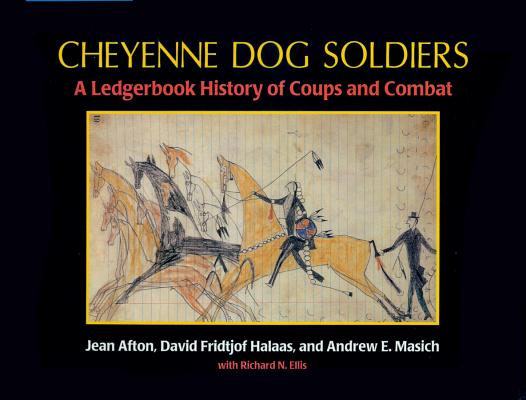 Image for Cheyenne Dog Soldiers: A Ledgerbook History of Coups and Combat