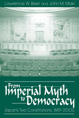 Image for From Imperial Myth to Democracy: Japan's Two Constitutions, 1889-2002